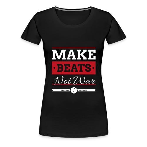 Make Beats Not War! - Frauen Premium T-Shirt