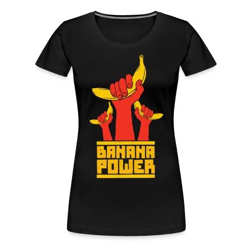 Banana Power - Wer liebt sie nicht? - Frauen Premium T-Shirt
