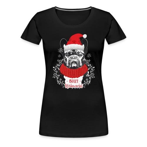 Bully Weihnacht Part 2 - Frauen Premium T-Shirt