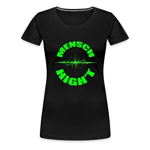 Mensch High't - Frauen Premium T-Shirt