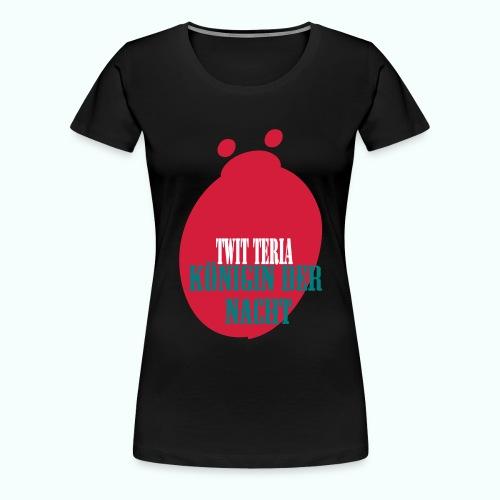 twitteria_koenigin_der_nacht_copy - Frauen Premium T-Shirt