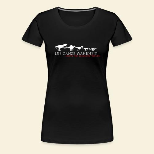 Die ganze Wahrheit - Frauen Premium T-Shirt