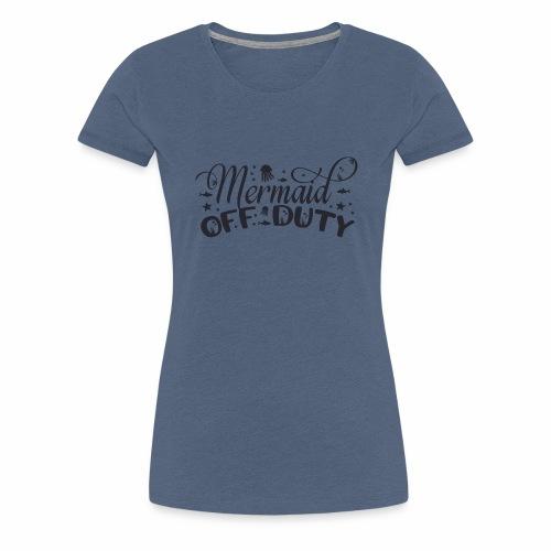 Mermaid Off Duty - Frauen Premium T-Shirt