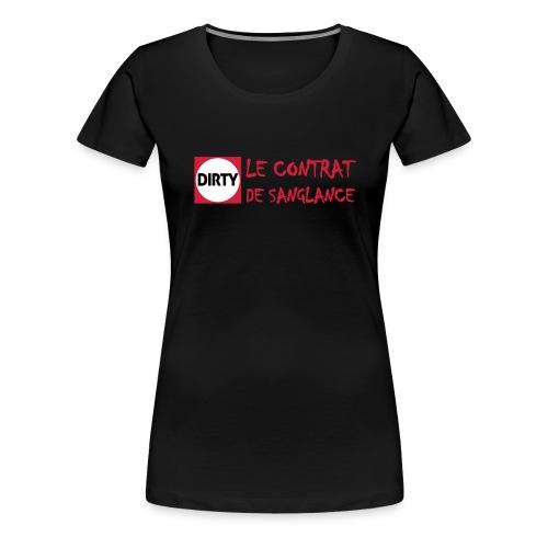 Dirty Le contrat de sanglance 3 couleurs - T-shirt Premium Femme