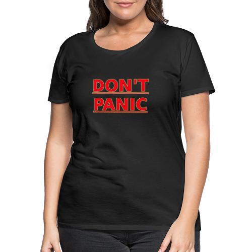 DON T PANIC - Women's Premium T-Shirt