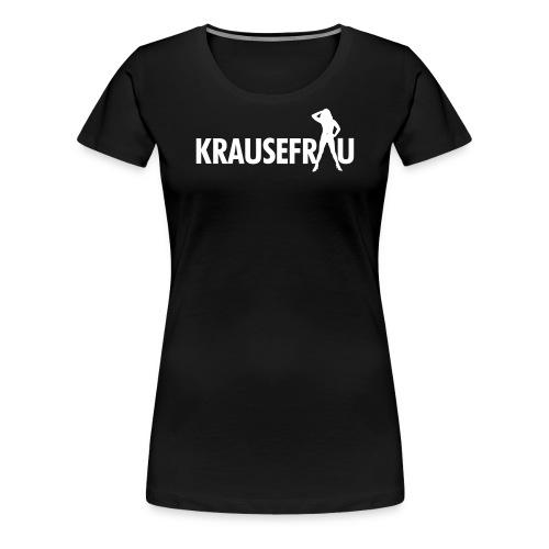 krausefrau - Frauen Premium T-Shirt