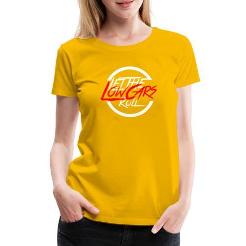 LetTheLowCarsRoll white - Frauen Premium T-Shirt