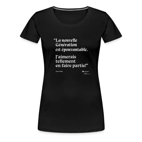 Citation sur la nouvelle génération - Oscar Wilde - T-shirt Premium Femme