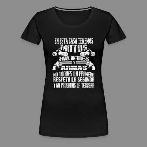 Motos, Mujeres y Armas - Camiseta premium mujer