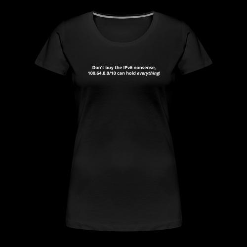 IPv6 Nonsense - Women's Premium T-Shirt