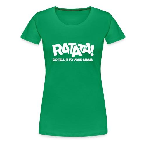 RATATA full - Frauen Premium T-Shirt