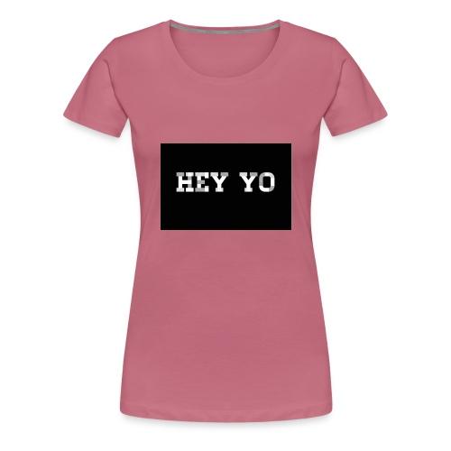 Hey yo - T-shirt Premium Femme