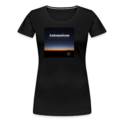 Automnicon. We even own the stars. - Women's Premium T-Shirt