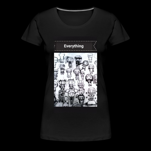 Everything - T-shirt Premium Femme