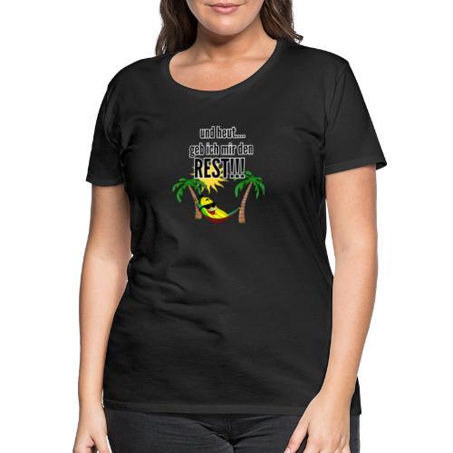 und heut... geb ich mir den Rest - Party Banane - Women's Premium T-Shirt