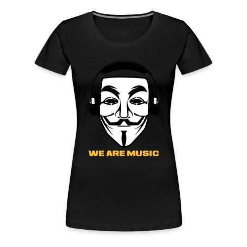 WE ARE MUSIC - T-shirt Premium Femme