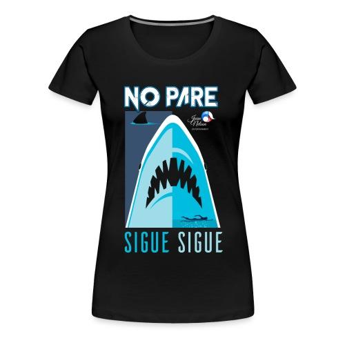 No Pare Sigue Sigue - Camiseta premium mujer