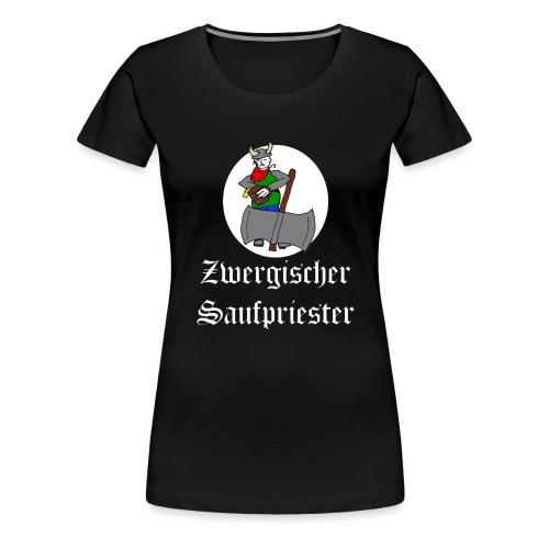 Zwergischer Saufpriester (weiße Schrift) - Frauen Premium T-Shirt