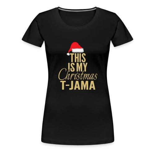 This is my christmas t jama gold 01 - Premium T-skjorte for kvinner