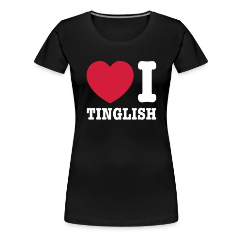 Heart (Love) I Tinglish - Women's Premium T-Shirt