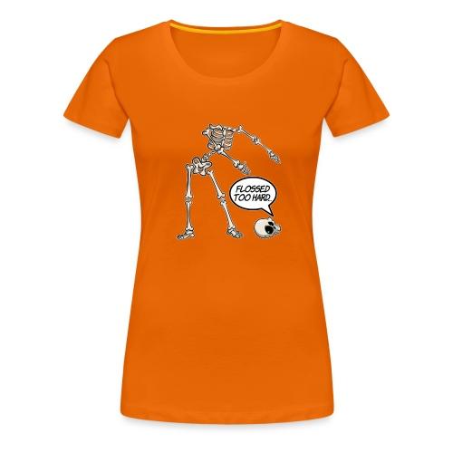 Flossed too hard - Floss like a boss - Frauen Premium T-Shirt
