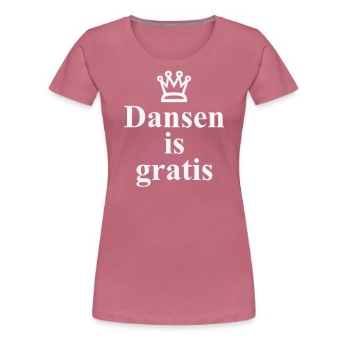 Dansen is Gratis - Vrouwen Premium T-shirt