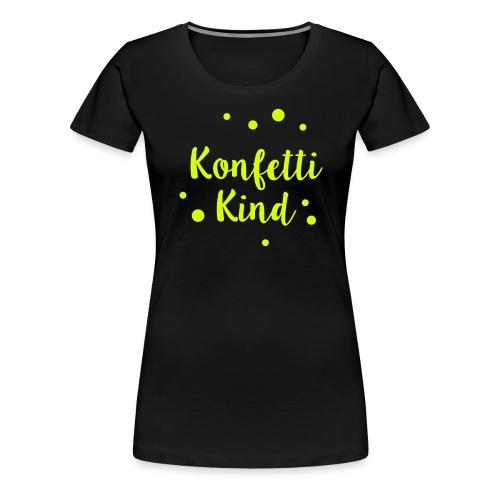 Konfettikind - Frauen Premium T-Shirt