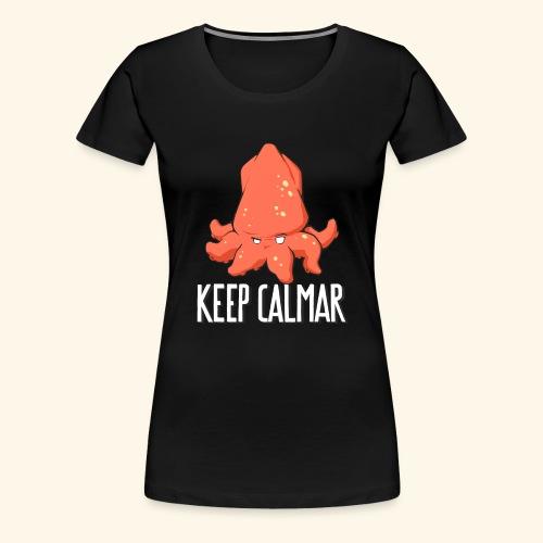 keep calmar - T-shirt Premium Femme