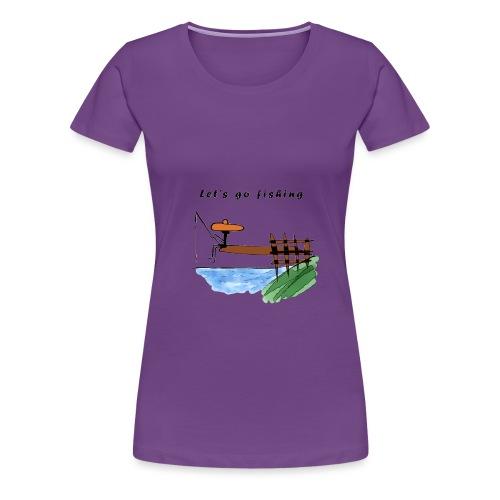 Let's go fishing - Women's Premium T-Shirt