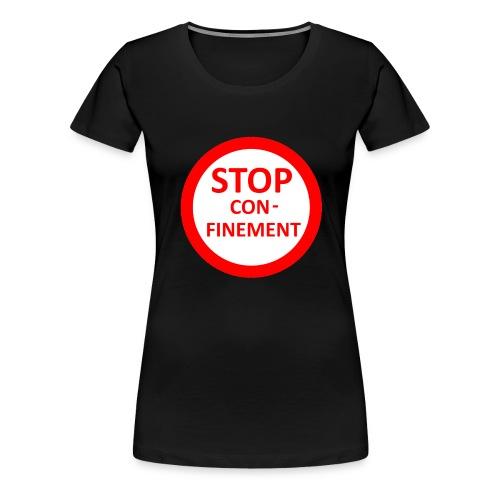 stop con finement - T-shirt Premium Femme
