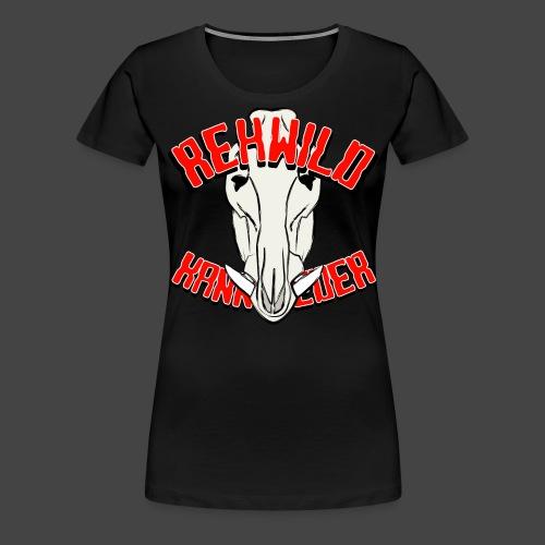 Rehwild kann jeder! - Frauen Premium T-Shirt