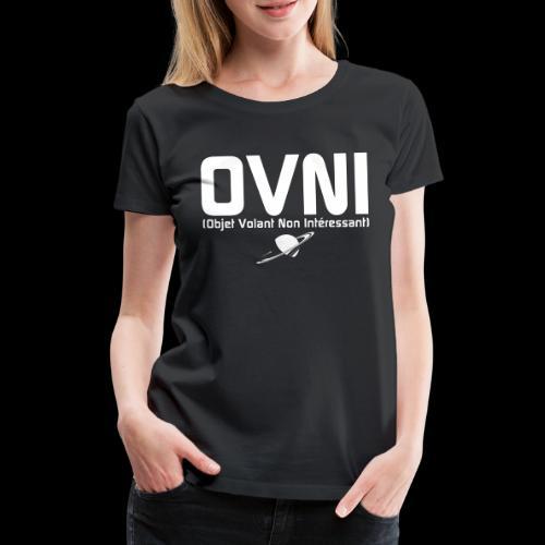 Objet Volant Non Intéressant - T-shirt Premium Femme