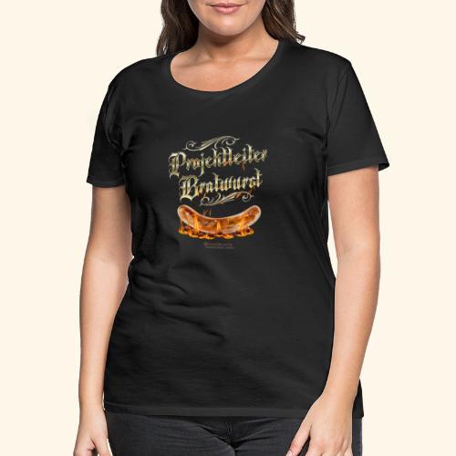 Projektleiter Bratwurst Spruch für Grillen & BBQ - Frauen Premium T-Shirt