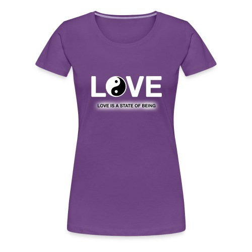 Love is a State of Being - Women's Premium T-Shirt