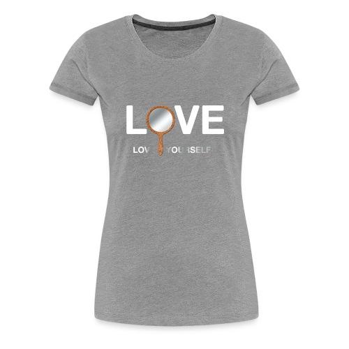 Love Yourself - Women's Premium T-Shirt