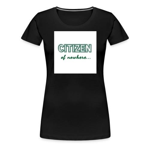 Citizen of nowhere 2 - Women's Premium T-Shirt