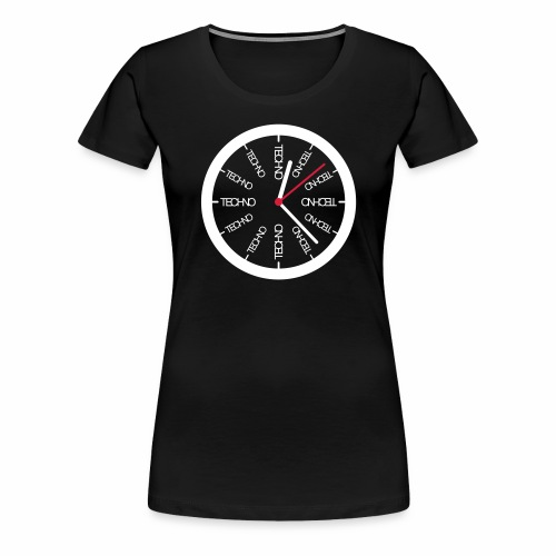 Techno Uhr Clock Rave All Day Clubbing DJ Watch - Frauen Premium T-Shirt