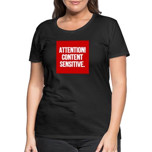 Attention! Content sensitive. - Frauen Premium T-Shirt