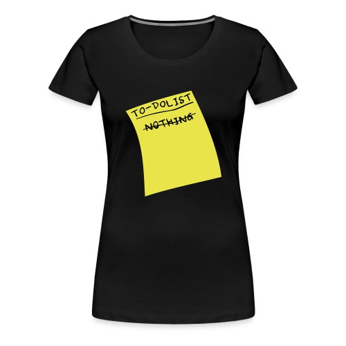 done nothing - Women's Premium T-Shirt