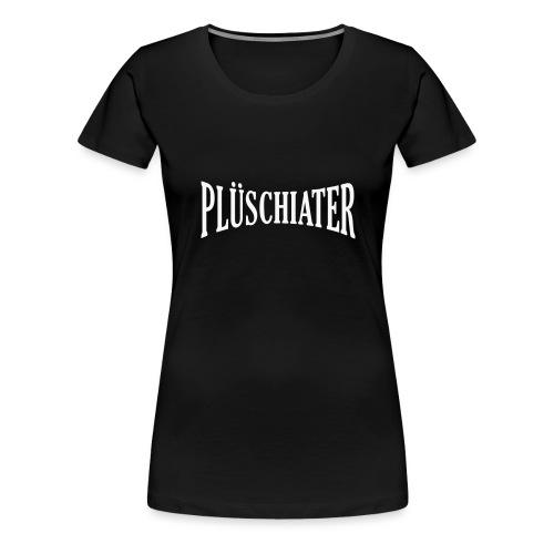 Plüschiater - Frauen Premium T-Shirt