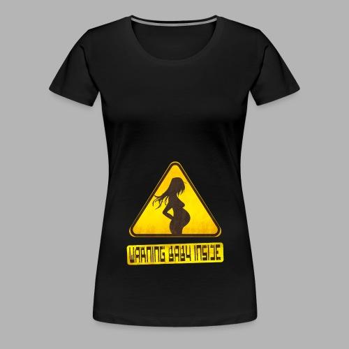 Warning baby inside - Women's Premium T-Shirt