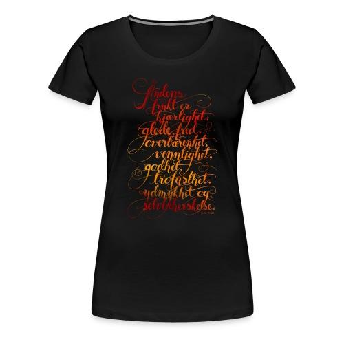 Åndens frukt - Premium T-skjorte for kvinner