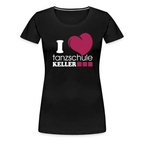 I love Tanzschule Keller - Frauen Premium T-Shirt