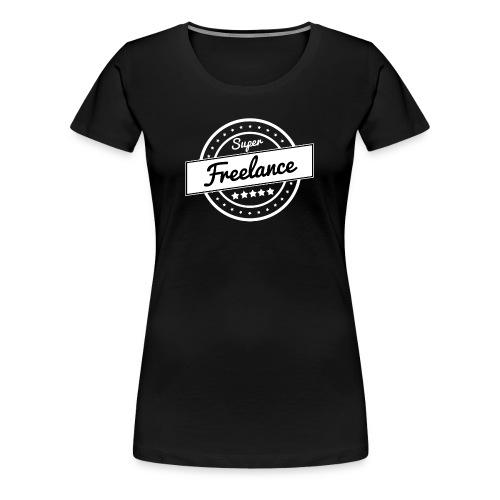 Super freelance - blanc - T-shirt Premium Femme