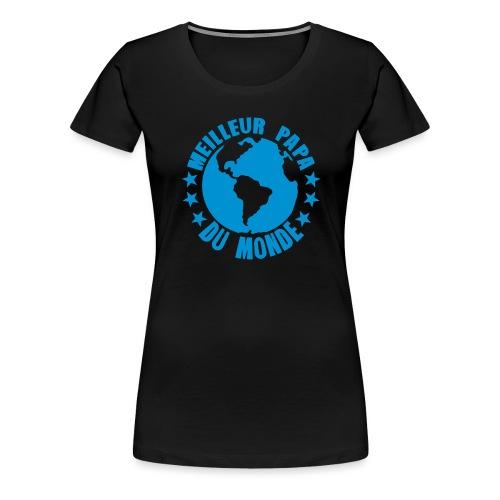 meilleur papa du monde terre planete - T-shirt Premium Femme