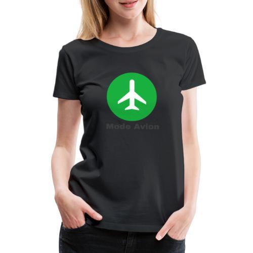 Mode Avion - T-shirt Premium Femme
