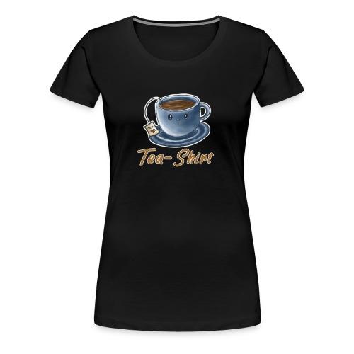 Tea Shirt - Frauen Premium T-Shirt