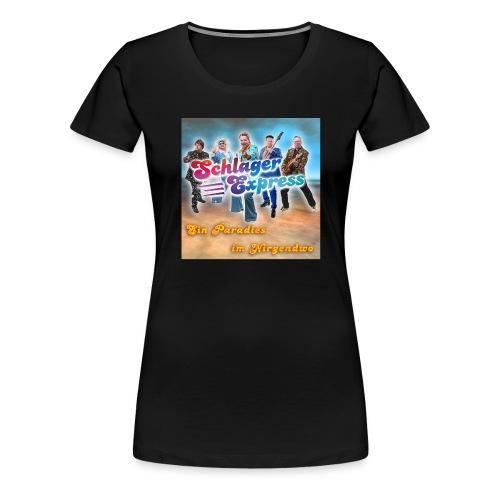 SchlagerExpress - Ein Paradies im Nirgendwo - Frauen Premium T-Shirt