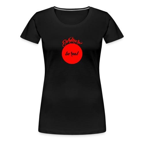 Be real - Frauen Premium T-Shirt