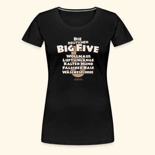 Sprüche T Shirt Die deutschen Big Five für Geeks - Frauen Premium T-Shirt
